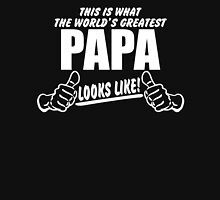 Worlds Greatest Papa Looks Like Unisex T-Shirt