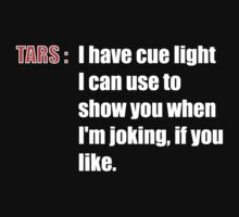TARS Has A Cue Light For Humour by REDROCKETDINER