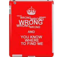 Wrong! iPad Case/Skin