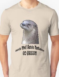 Save Me! Save Nature! GO GREEN! T-Shirt