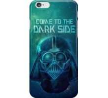 Come to the Dark Side iPhone Case/Skin