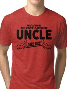Worlds Greatest Uncle Looks Like Tri-blend T-Shirt