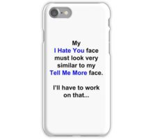 "My ""I Hate You"" Face... iPhone Case/Skin"
