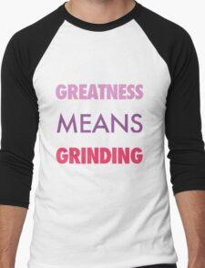 Greatness Means Grinding Men's Baseball ¾ T-Shirt