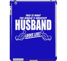 Worlds Greatest Husband Looks Like iPad Case/Skin