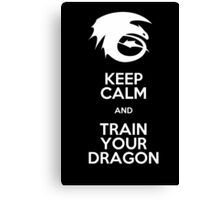 Keep calm and train your dragon WHITE FONT Canvas Print