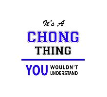 It's a CHONG thing, you wouldn't understand !! by yourname