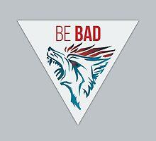 Be Bad - BADWOLF by promiseTime