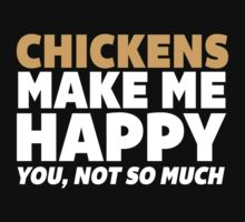 Funny 'Chickens Make Me Happy. You, Not So Much.' T-Shirt and Accessories T-Shirt