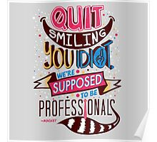 Quit Smiling You Idiot Poster