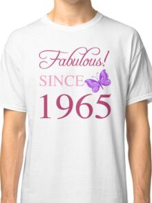 Fabulous Since 1965 Classic T-Shirt