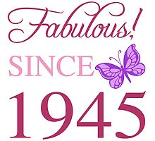Fabulous Since 1945 by thepixelgarden