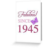Fabulous Since 1945 Greeting Card