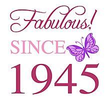 Fabulous Since 1945 Photographic Print