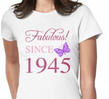 Fabulous Since 1945 Womens Fitted T-Shirt