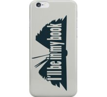 I'll Be In My Book iPhone Case/Skin