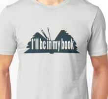 I'll Be In My Book Unisex T-Shirt