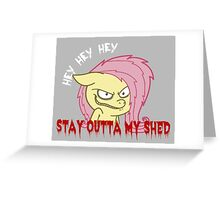 Stay Outta My Shed Greeting Card