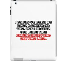 Not As Good A Gamer - Black/Red iPad Case/Skin