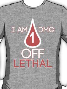 Forsen - 1 DMG off Lethal T-Shirt