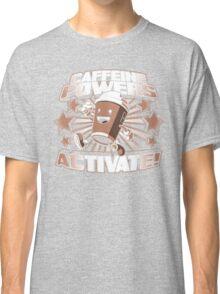 Caffeine Powers... Activate! Classic T-Shirt