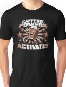 Caffeine Powers... Activate! Unisex T-Shirt