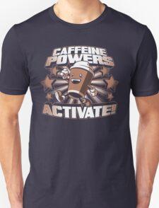 Caffeine Powers... Activate! T-Shirt