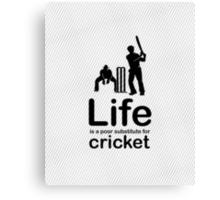 Cricket v Life - Black Graphic Canvas Print