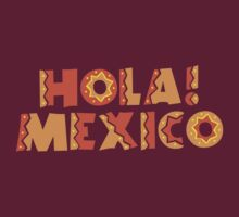 HOLA! Mexico! by jazzydevil