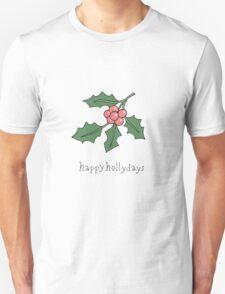 Happy Hollydays Unisex T-Shirt