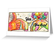 YES, YOU CAN! Greeting Card