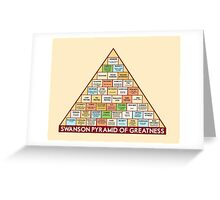 ron swansons pyramid of greatness Greeting Card