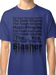 The Hash-Slinging Slasher Classic T-Shirt
