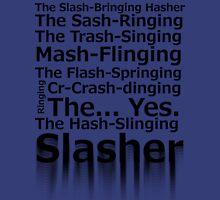 The Hash-Slinging Slasher Unisex T-Shirt