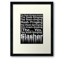 The Hash-Slinging Slasher Black on White Framed Print