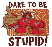 Dare To Be Stupid! by Sweet101