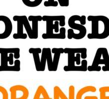 we wear orange Sticker