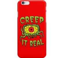 Creep It Real iPhone Case/Skin