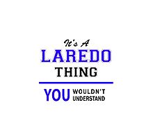 It's a LAREDO thing, you wouldn't understand !! by thenamer