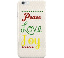 Peace love Joy iPhone Case/Skin
