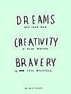 DREAMS CREATIVITY BRAVERY by Steve Leadbeater