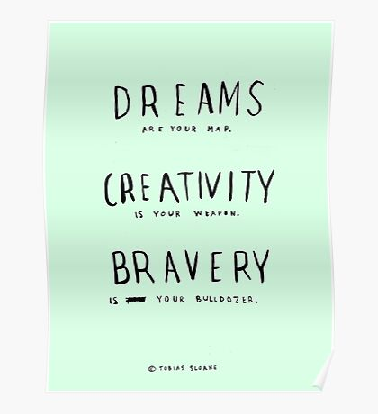 DREAMS CREATIVITY BRAVERY Poster
