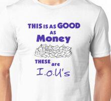 I.O.U's Unisex T-Shirt