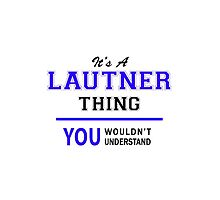 It's a LAUTNER thing, you wouldn't understand !! by thenamer