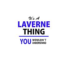 It's a LAVERNE thing, you wouldn't understand !! by thenamer