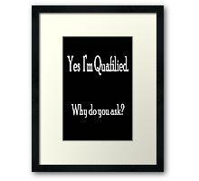 Quafilied Framed Print