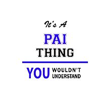 It's a PAI thing, you wouldn't understand !! by thestarmaker