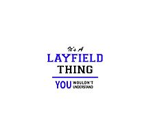 It's a LAYFIELD thing, you wouldn't understand !! by thenamer