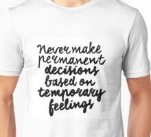 Permanent Decisions x Temporary Feelings Unisex T-Shirt