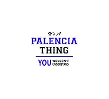 It's a PALENCIA thing, you wouldn't understand !! by thestarmaker